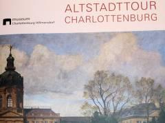 Broschüre zur Altstadttour Charlottenburg, erschienen 2008