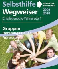 """Selbsthilfe-Wegweiser Charlottenburg-Wilmersdorf 2009-2010 """"Gemeinsam sind wir stark"""""""
